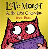 Rachel Bright Love Monster and the Last Chocolate