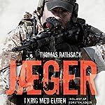 Jæger - I krig med eliten [Hunters - at War with the Elite] | Thomas Rathsack