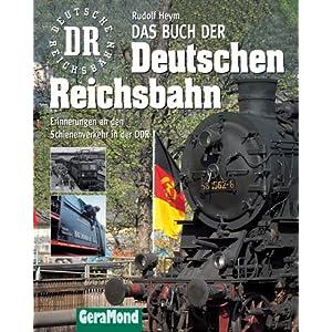 Das große Buch der Deutschen Reichsbahn. Schienenverkehr in der DDR [Gebundene Ausgabe]