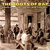 The Roots Of Rap: Classic Recordings From The 1920s & 30s