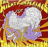 Songtexte von The Mighty Imperials - Thunder Chicken