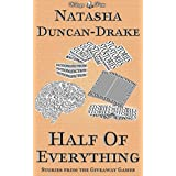 Half of Everything: Stories by Natasha Duncan-Drake From The Wittegen Press Giveaway Gamesby Natasha Duncan-Drake