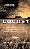 Locust: The Devastating Rise and Mysterious Disappearance of the Insect that Shaped the American Frontier