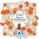 Color the Classics: Alice in Wonderla...