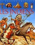 echange, troc Sylvie Deraime, Inklink, Emilie Beaumont, Marie-Claude Feltes- Strigler - Les Indiens