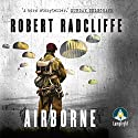Airborne: The Airborne Trilogy Audiobook by Robert Radcliffe Narrated by Peter Noble