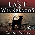 The Last of the Winnebagos (       UNABRIDGED) by Connie Willis Narrated by Dennis Boutsikaris