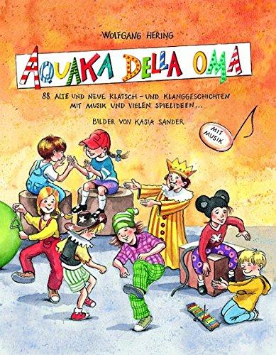 aquaka-della-oma-88-alte-und-neue-klatsch-und-klanggeschichten-mit-musik-und-vielen-spielideen-praxi