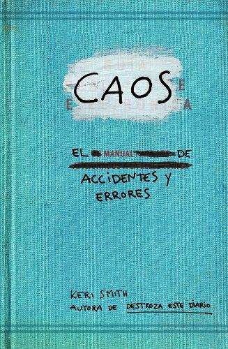 Caos. Manual De Accidentes Y Errores (Libros Singulares)