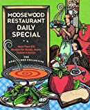 Moosewood Restaurant Daily Special: More Than 275 Recipes for Soups, Stews, Salads and Extras (0609802429) by Moosewood Collective