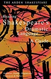 img - for Reading Shakespeare's Dramatic Language (Arden Shakespeare. Third) book / textbook / text book