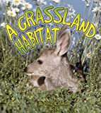 img - for A Grassland Habitat (Introducing Habitats) book / textbook / text book