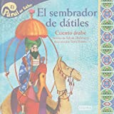 img - for El sembrador de datiles / The Sower of Dates: Cuento Arabe / Arabic Tale (Panal Del Saber / Honeycomb Know) (Spanish Edition) book / textbook / text book