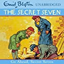Go Ahead, Secret Seven: Secret Seven, Book 5 (       UNABRIDGED) by Enid Blyton Narrated by Sarah Greene