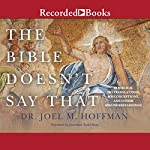 The Bible Doesn't Say That: 40 Biblical Mistranslations, Misconceptions, and Other Misunderstandings | Joel M. Hoffman