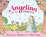 Angelina and the Princess (Angelina Ballerina) Katharine Holabird
