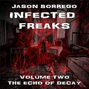 Infected Freaks Volume Two: The Echo of Decay Audiobook