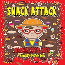 Snack Attack (       UNABRIDGED) by Marsha Casper Cook Narrated by Gabrielle Byrne