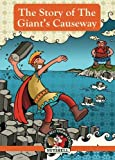 img - for The Story Of The Giant's Causeway (Ireland's Best Known Stories in A Nutshell) (Volume 6) book / textbook / text book