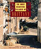 The Most Beautiful Villages of Brittany (0500019355) by Bentley, James