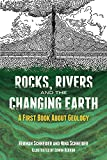 img - for Rocks, Rivers and the Changing Earth: A First Book About Geology book / textbook / text book