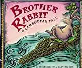 Brother Rabbit: A Cambodian Tale (0688125530) by Ho, Minfong
