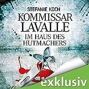 Im Haus des Hutmachers (Kommissar Lavalle 1) | Stefanie Koch