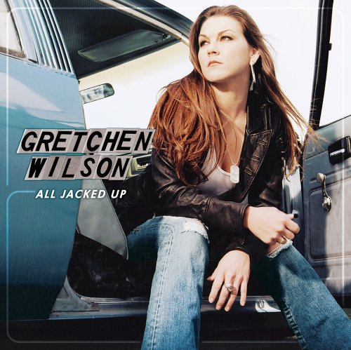 Gretchen Wilson - All Jacked Up (W/1 Hidden Track) - Zortam Music