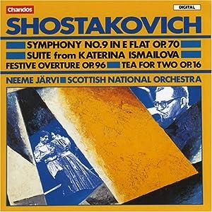 Shostakovich: Symphony No. 9; Festive Overture; Suite from Katerina Ismailova; Tea for Two