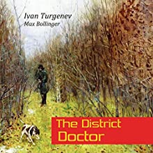 The District Doctor and Other Stories (       UNABRIDGED) by Ivan Turgenev Narrated by Max Bollinger