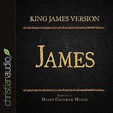 Holy Bible in Audio - King James Version: James (       UNABRIDGED) by King James Version Narrated by David Cochran Heath