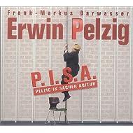 Erwin Pelzig - PISA. CD. . Pelzig in Sachen Abitur