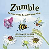 Zumble the Buzzy Bumble Bee and His Magic Wings