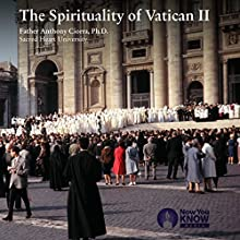 The Spirituality of Vatican II Lecture Auteur(s) : Fr. Anthony Ciorra PhD Narrateur(s) : Fr. Anthony Ciorra PhD