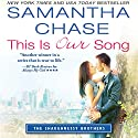 This Is Our Song Audiobook by Samantha Chase Narrated by Christopher Kipiniak, Julia Motyka