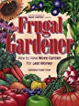 The Frugal Gardener: How to Have More...