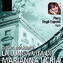 La lunga vita di Marianna Ucrìa Audiobook by Dacia Maraini Narrated by Piera Degli Esposti