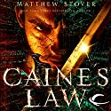 Caine's Law: The Third of the Acts of Caine (Act of Atonement, Book Two) Audiobook by Matthew Stover Narrated by Stefan Rudnicki