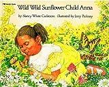 Wild Wild Sunflower Child Anna (0590443461) by Nancy White Carlstrom