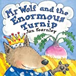 Mr Wolf and the Enormous Turnip | Jan Fearnley