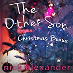 Christmas Bonus: The Other Son, Sequel | Nick Alexander