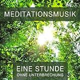 Meditationsmusik (Eine Stunde ohne Unterbrechung)