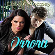 Orrora Audiobook by Linda Mooney Narrated by Tom Taverna