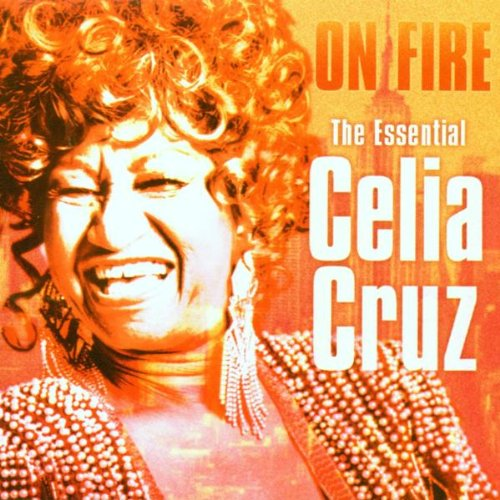 CELIA CRUZ : ON FIRE ESEENTIAL