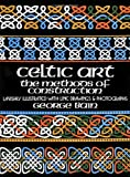 Celtic Art: The Methods of Construction (Dover Art Instruction)