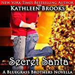 Secret Santa: A Bluegrass Series Novella (       UNABRIDGED) by Kathleen Brooks Narrated by Eric G. Dove
