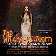 The Witches Cavern Audiobook by Allison Bruning, Delfin Espinosa, Wondra Vanian, Justin Blakeslee, Lisa Marie Pottgen, Riaz Hakeem, Austen Miles, Mary C. Charest, Anna Baker Narrated by Rebecca Hurst