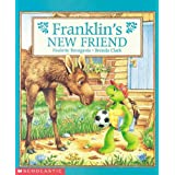 Franklin's New Friend ~ Paulette Bourgeois