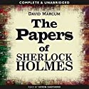 The Papers of Sherlock Holmes: Volume 1 (       UNABRIDGED) by David Marcum Narrated by Simon Shepherd