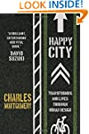 Happy City: Transforming Our Lives Th...